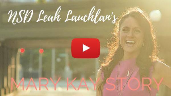 NSD Leah Lauchlan's Mary Kay Story